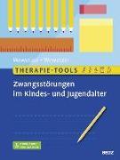 Cover-Bild zu Therapie-Tools Zwangsstörungen im Kindes- und Jugendalter von Wewetzer, Gunilla