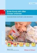 Cover-Bild zu Erste Kunst mit allen Sinnen erfahren von Kohl, MaryAnn F.