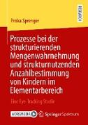 Cover-Bild zu Prozesse bei der strukturierenden Mengenwahrnehmung und strukturnutzenden Anzahlbestimmung von Kindern im Elementarbereich (eBook) von Sprenger, Priska