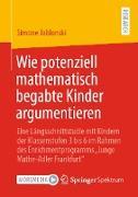 Cover-Bild zu Wie potenziell mathematisch begabte Kinder argumentieren (eBook) von Jablonski, Simone