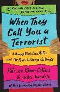 Cover-Bild zu When They Call You a Terrorist (Young Adult Edition): A Story of Black Lives Matter and the Power to Change the World von Khan-Cullors, Patrisse