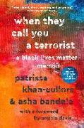 Cover-Bild zu When They Call You a Terrorist: A Black Lives Matter Memoir von Khan-Cullors, Patrisse