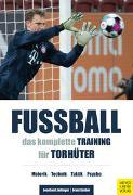Cover-Bild zu Fußball: Das komplette Training für Torhüter von Zeilinger, Leonhard