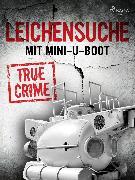 Cover-Bild zu Leichensuche mit Mini-U-Boot (eBook) von Anonymous