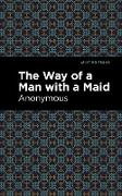 Cover-Bild zu The Way of a Man with a Maid (eBook) von Anonymous