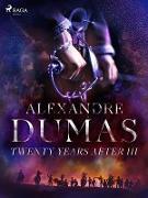 Cover-Bild zu Twenty Years After III (eBook) von Dumas, Alexandre