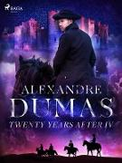 Cover-Bild zu Twenty Years After IV (eBook) von Dumas, Alexandre