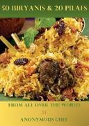 Cover-Bild zu 50 Biryanis & 20 Pilafs From All Over The World (2001, #1) (eBook) von Chef, Anonymous