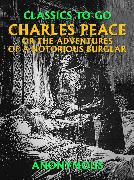 Cover-Bild zu Charles Peace, or the Adventures of a Notorious Burglar (eBook) von Anonymous