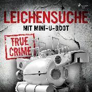 Cover-Bild zu Leichensuche mit Mini-U-Boot (Audio Download) von Anonymous