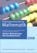 Cover-Bild zu Prüfungsvorbereitung Mathematik 2008 von Sekundarlehrkräfte des Kantons Zürich (Hrsg.)