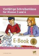 Cover-Bild zu Vielfältige Schreibanlässe für Klasse 3 und 4 (eBook) von Neumann-Riedel, Ulrike