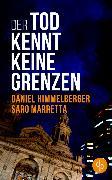 Cover-Bild zu Der Tod kennt keine Grenzen (Krimi) (eBook) von Himmelberger, Daniel