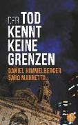 Cover-Bild zu Der Tod kennt keine Grenzen (Krimi) von Himmelberger, Daniel