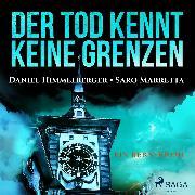 Cover-Bild zu Der Tod kennt keine Grenzen - Ein Bern-Krimi (Ungekürzt) (Audio Download) von Himmelberger, Daniel