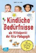 Cover-Bild zu Kindliche Bedürfnisse als Mittelpunkt der Kita-Pädagogik von Schmitz, Sybille