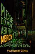 Cover-Bild zu Please Do Not Ask for Mercy as a Refusal Often Offends (eBook) von Bassett Davies, Paul