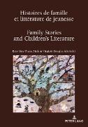 Cover-Bild zu Histoires de famille et littérature de jeunesse / Family Stories and Childrens Literature (eBook) von Pham Dinh, Rose-May (Hrsg.)