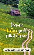 Cover-Bild zu Über die Natur zu dir selbst finden (eBook) von Tepperwein, Kurt