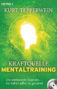 Cover-Bild zu Kraftquelle Mentaltraining (inkl. CD) von Tepperwein, Kurt