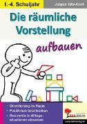 Cover-Bild zu Die räumliche Vorstellung aufbauen (eBook) von Kohl-Verlag, Autorenteam
