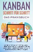 Cover-Bild zu KANBAN Schritt für Schritt - Das Praxisbuch (eBook) von Höller, Martin