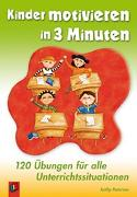 Cover-Bild zu Kinder motivieren in 3 Minuten von Paterson, Kathy