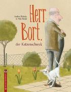 Cover-Bild zu Herr Bort, der Katzenschreck von Behnke, Andrea