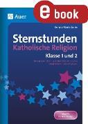 Cover-Bild zu Sternstunden Katholische Religion - Klasse 1 und 2 (eBook) von Zerbe, Renate Maria