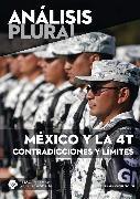 Cover-Bild zu México y la 4T contradicciones y límites (Análisis plural) (eBook) von Bustillos, Juan Carlos Núñez