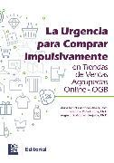 Cover-Bild zu La urgencia para comprar impulsivamente en tiendas de ventas agrupadas online - OGB (eBook) von García, Nathalie Peña
