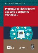 Cover-Bild zu Prácticas de investigación aplicada a contextos educativos (eBook) von Serrano, Edna Luna