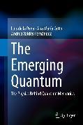 Cover-Bild zu The Emerging Quantum (eBook) von Cetto, Ana María