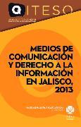 Cover-Bild zu Medios de comunicación y derecho a la información en Jalisco, 2013 (eBook) von Huerta, Ana Vicencio