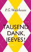 Cover-Bild zu Tausend Dank, Jeeves! (eBook) von Wodehouse, P. G.