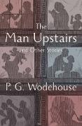 Cover-Bild zu The Man Upstairs (eBook) von Wodehouse, P. G.
