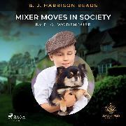 Cover-Bild zu B. J. Harrison Reads Mixer Moves in Society (Audio Download) von Wodehouse, P.G.