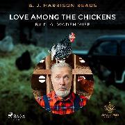 Cover-Bild zu B. J. Harrison Reads Love Among the Chickens (Audio Download) von Wodehouse, P.G.