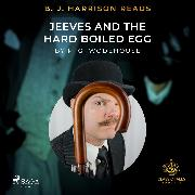Cover-Bild zu B. J. Harrison Reads Jeeves and the Hard Boiled Egg (Audio Download) von Wodehouse, P.G.
