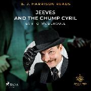 Cover-Bild zu B. J. Harrison Reads Jeeves and the Chump Cyril (Audio Download) von Wodehouse, P.G.