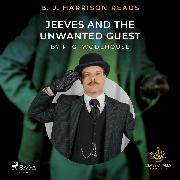 Cover-Bild zu B. J. Harrison Reads Jeeves and the Unwanted Guest (Audio Download) von Wodehouse, P.G.