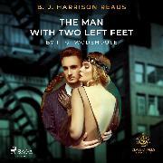 Cover-Bild zu B. J. Harrison Reads The Man With Two Left Feet (Audio Download) von Wodehouse, P.G.
