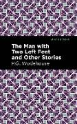 Cover-Bild zu The Man with Two Left Feet and Other Stories (eBook) von Wodehouse, P. G.