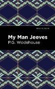 Cover-Bild zu My Man Jeeves (eBook) von Wodehouse, P. G.