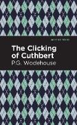 Cover-Bild zu The Clicking of Cuthbert (eBook) von Wodehouse, P. G.
