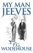 Cover-Bild zu My Man Jeeves (eBook) von Wodehouse, P.G.