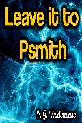 Cover-Bild zu Leave it to Psmith (eBook) von Wodehouse, P. G.