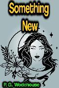 Cover-Bild zu Something New (eBook) von Wodehouse, P. G.