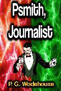 Cover-Bild zu Psmith, Journalist (eBook) von Wodehouse, P. G.