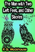 Cover-Bild zu The Man with Two Left Feet, and Other Stories (eBook) von Wodehouse, P. G.